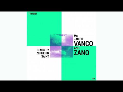 Vanco Feat. Zano - Ms Jailer (Zepherin Saint Remix)