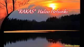"""""""RAKAS""""  Haloo Helsinki"""