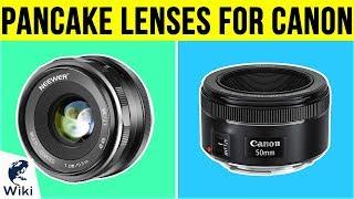 6 Best Pancake Lenses For Canon 2019