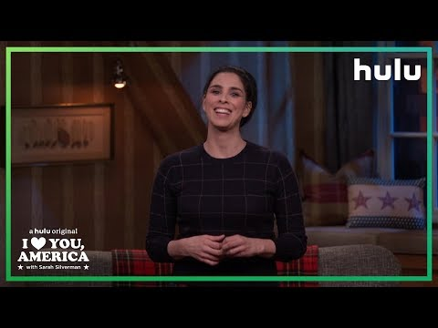 Sarah Silverman on Trump: Leave His Ass  I Love You, America on Hulu