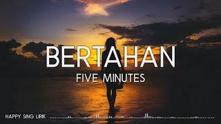 Five Minutes - Bertahan (Lirik)