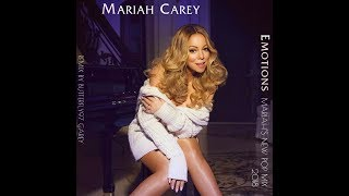 Mariah Carey - Emotions (Mariah's New Pop Mix 2018)