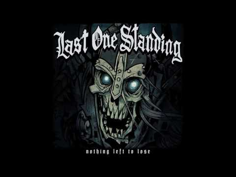Last One Standing - Nothing Left To Lose (Full Album)
