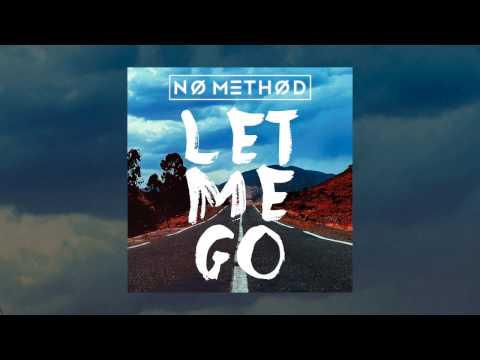 No Method - Let Me Go (Audio)