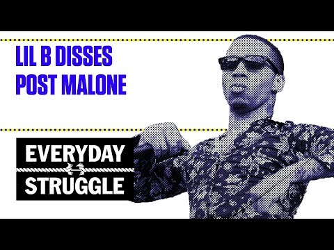 Lil B Disses Post Malone | Everyday Struggle