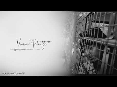 Vaanathaiye Etti Pidipen | Vazhakku En 18/9 | Sad Whatsapp Status | Spotless Mindz