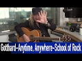 Gotthard Anytime Anywhere School Of Rock How To Play ROCKANTENNE mp3