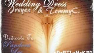 (2010) Wedding Dress - Jreyez ft. TommyC(IBU)w/ Lyrics