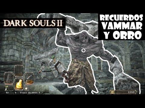 Dark Souls 2 guia: RECUERDOS DE VAMMAR Y ORRO    Gameplay, trucos y secretos    Episodio 67