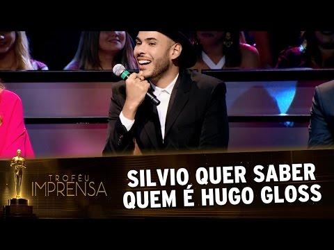 Troféu Imprensa 2017 - Silvio quer saber como Hugo Gloss ganha dinheiro