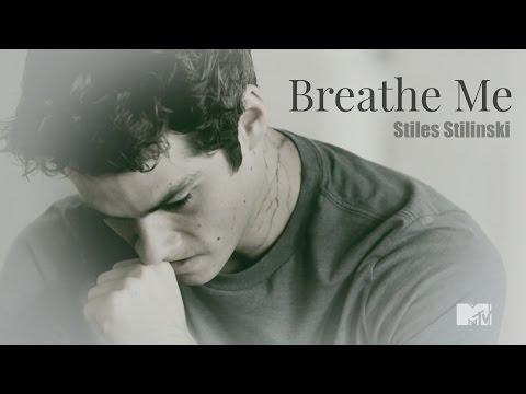 Stiles Stilinski  》 Breathe Me
