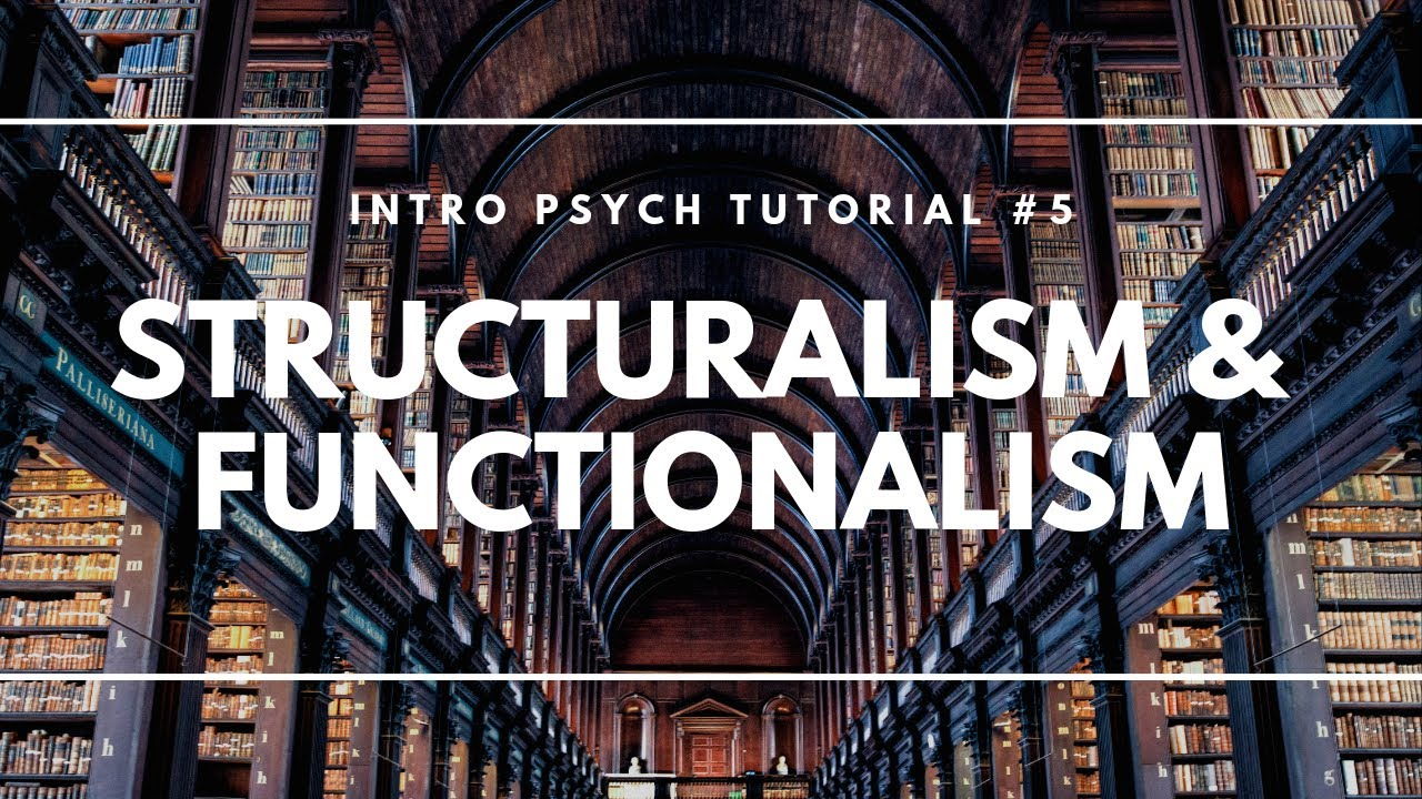 Structuralism and Functionalism (Intro Psych Tutorial #5)