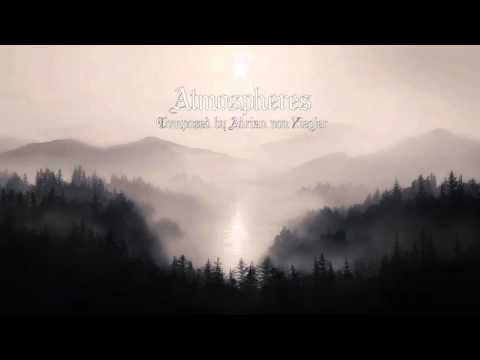 1 Hour Relaxing Sounds - Atmospheres by Adrian von Ziegler