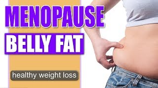 Menopause Weight Gain Solutions | Lose Menopause Belly Fat Fast!