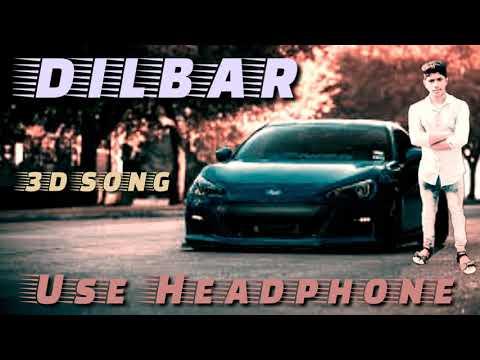 Dilbar New Hindi Song  3g Audio