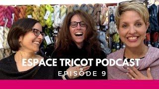 Espace Tricot Podcast - Episode 9