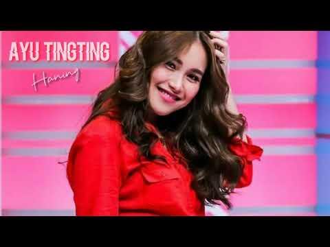 Download AYU TINGTING - HANING, CENDOL DAWET  Mp4 baru