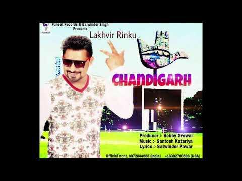 Chandigarh || New Punjabi Song 2017 || Lakhvir Rinku