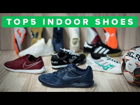 BEST INDOOR SHOES 2018 | Top 5 Indoor Football And Futsal Shoes