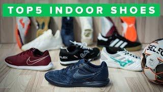 BEST INDOOR SHOES 2018   Top 5 indoor football and futsal shoes