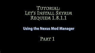 Tutorial: How to install Skyrim Requiem 1.8.1.1 with NMM - PART 1