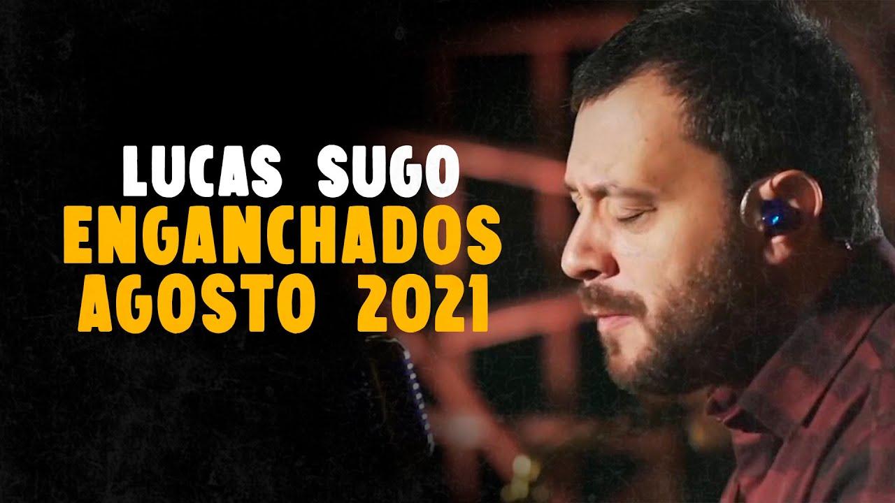 Lucas Sugo - Enganchado Agosto 2021