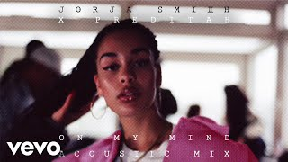 Video Jorja Smith - On My Mind (Acoustic) [Audio] download MP3, 3GP, MP4, WEBM, AVI, FLV November 2018