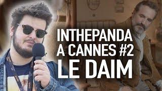 Le Daim - InThePanda à Cannes