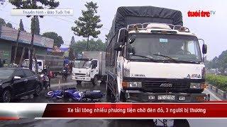 Xe tải tông nhiều phương tiện chờ đèn đỏ, 3 người bị thương | Truyền Hình - Báo Tuổi Trẻ