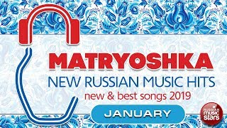NEW RUSSIAN MUSIC HITS  🎧  YANUARY 2019 🎧 NEW & BEST SONGS