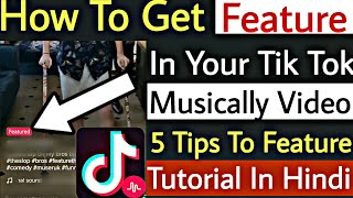How To Get Feature In Tik Tok Musically Video | 5 Tips To Feature On Tik Tok