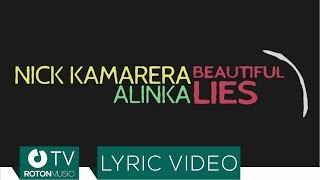 Repeat youtube video Nick Kamarera feat. Alinka - Beautiful Lies (Lyric Video)
