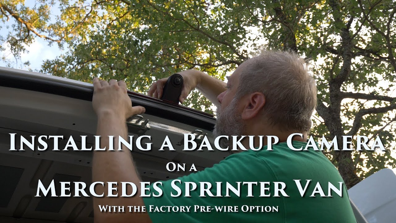 Installing a Backup Camera on a Mercedes Sprinter Van with the Pre ...