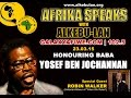 AFRIKA SPEAKS With ALKEBU LAN BABA YOSEF BEN JOCHANNAN TRIBUTE Feat Robin Walker 23 03 15 mp3