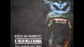 M.Rock aka Maikinetics - Il Figlio della Rabbia RMX (prod. C-Note)