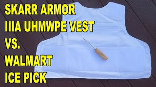Skarr Armor UHMWPE IIIA stabproof bulletproof vest vs Walmart ice pick