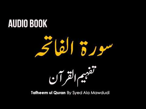 1. Al Fatiha - TAFHEEM-UL-QURAN by Syed Abul Ala Mawdudi Urdu Audio Book
