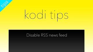 Disable Kodi RSS News Feed