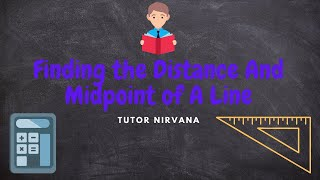Finding the Distance and Midpoint of A Line-Geometry