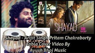 Shayad - Arijit Singh,Pritam Chakraborty   Love Aaj Kal   Tabla Cover Video By Ayush Bhoj Music  