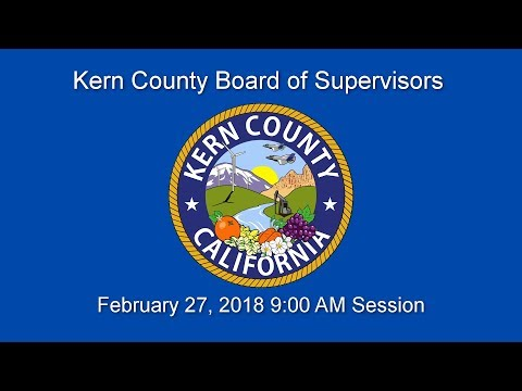 Kern County Board of Supervisors 9 a.m. meeting for Tuesday, February 27, 2018