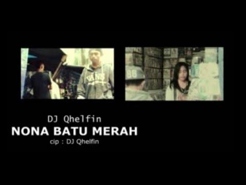 DJ QHELFIN - NONA BATU MERAH