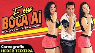 Bruninho & Davi - E Essa Boca Aí? ft. Luan Santana (Coreografia)