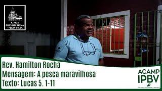 A pesca maravilhosa | Rev. Hamilton Rocha | IPBV