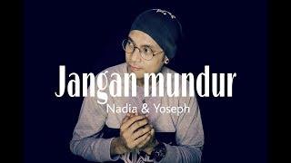 Jangan Mundur - Nadia & Yoseph (cover by Nyonk Elby Betaubun