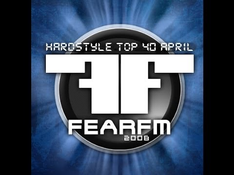 Fear.fm hardstyle top 40 april 2008 HQ