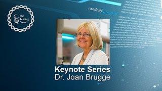 CSHL Keynote; Dr. Joan Brugge, Harvard Medical School