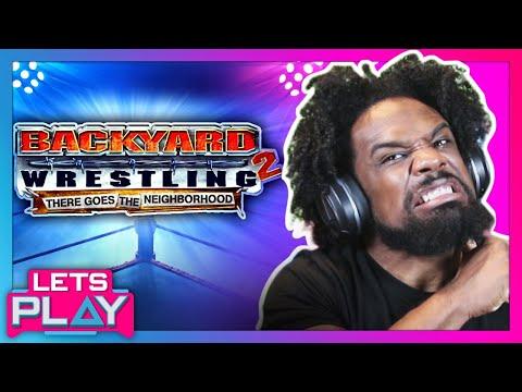 BACKYARD WRESTLING 2: Hardcore Wrestling Goes Home! - Let's Play