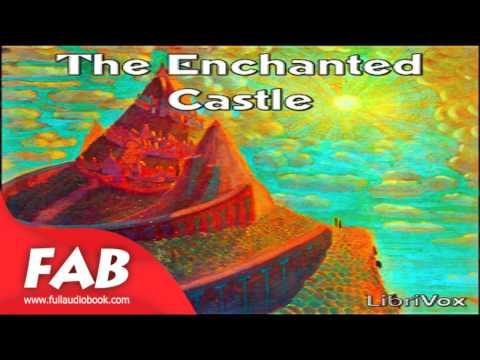 The Enchanted Castle Full Audiobook by E. NESBIT by Children