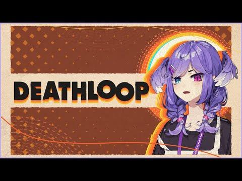 【DEATHLOOP】 We're in a TIME LOOP SPOILERS AHEAD【NIJISANJI EN | Selen Tatsuki】